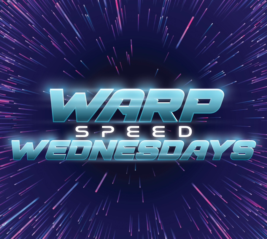 Warp Speed Wednesdays